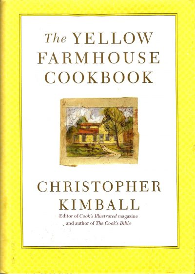 The Yellow Farmhouse Cookbook: By Christopher Kimball